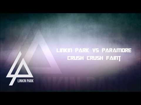 Linkin Park vs Paramore - Crush Crush Faint