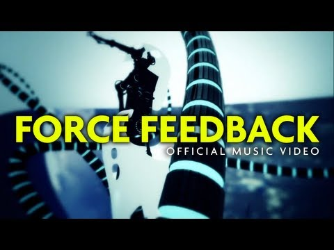 Official Video: Force Feedback