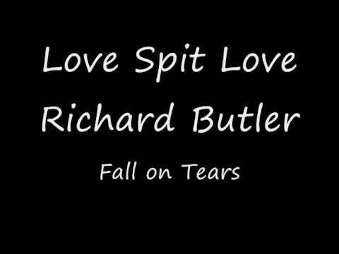 Love Spit Love - Richard Butler - Fall on TeaRS hq