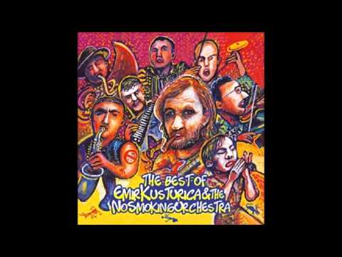 Emir Kusturica & The No Smoking Orchestra - When life was a miracle