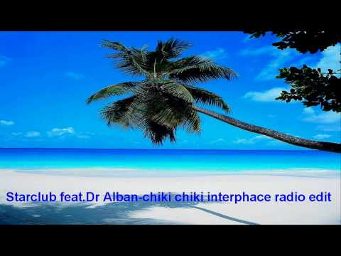 Starclub feat. Dr Alban chiki chiki interphace radio edit HD