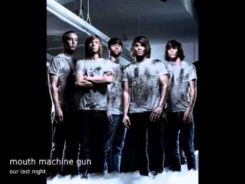 Our Last Night - Mouth Machine Gun ( With Lyrics )