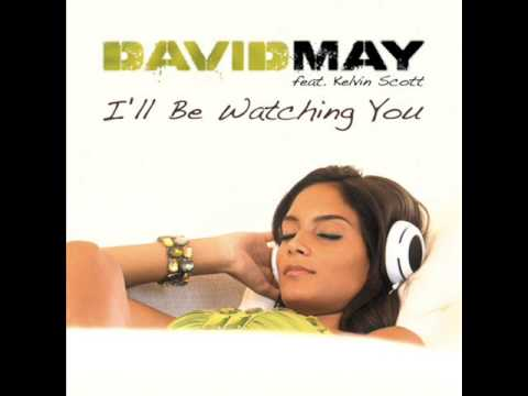 David May feat. Kelvin Scott -  I'll Be Watching You (Aboutblank & Klc Remix)