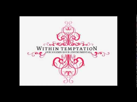 Within Temptation - Our Solemn Hour (Instrumental)