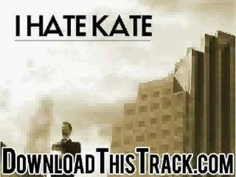 I Hate Kate-Then You Kiss