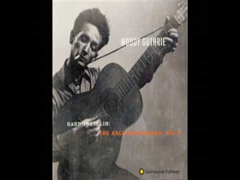 I Ain't Got No Home In This World Anymore - Woody Guthrie