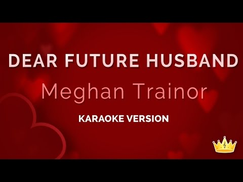Meghan Trainor - Dear Future Husband (Karaoke Version)