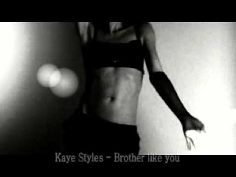 Kaye Styles - Brother Like You.