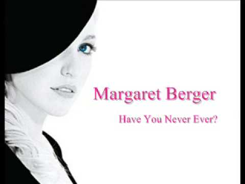 Margaret Berger - Have You Never Ever