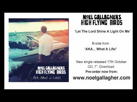 Noel Gallagher's High Flying Birds - Let The Lord Shine A Light On Me