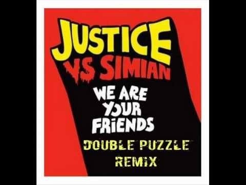 Justice vs Simian -- We Are Your Friends (Double Puzzle Remix)
