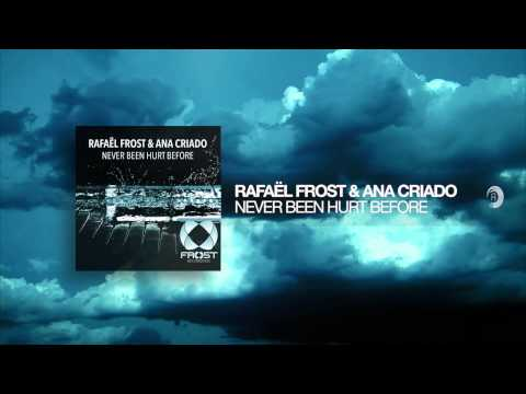 Rafael Frost & Ana Criado - Never Been Hurt Before (Frost/RNM) + Lyrics
