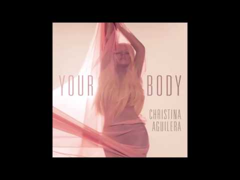 Christina Aguilera - Your Body (DJ Kue Radio Edit) (Audio) (HQ)