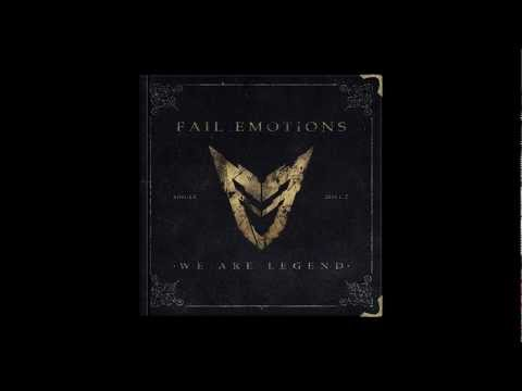 Fail Emotions - We Are Legend ( Single 2011 )