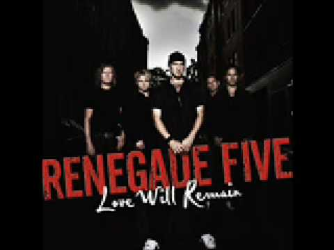 Renegade Five - Love Will Remain (Whole Song)