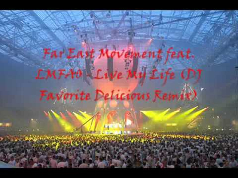 Far East Movement feat. LMFAO - Live My Life (DJ Favorite Delicious Remix)