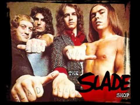 Slade - I don't mind