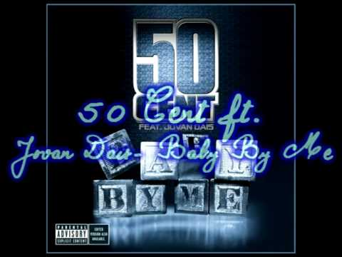 50 cent ft. Jovan Dais - Baby By Me (Lyrics)
