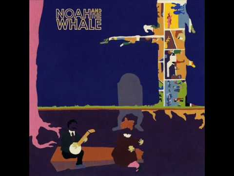 01 - Noah And The Whale - 2 Atoms In A Molecule